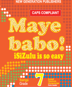Maye Babo ! Isizulu is so Easy Grade 7 Reader