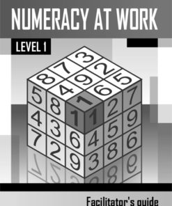 Numeracy at Work Level 1 Facilitator's Guide