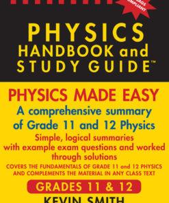 THE PHYSICS HANDBOOK & STUDY GUIDE – Grades: 11 & 12 (IEB)