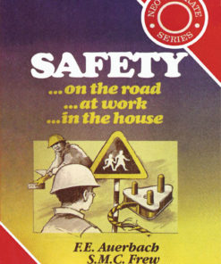 Safety on the road … at work … in the house