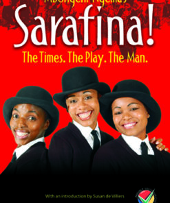 Sarafina! The Times. The Play. The Man.