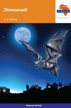 Via Afrika Setswana Home Language Grade 8 Novel: Dinwamadi