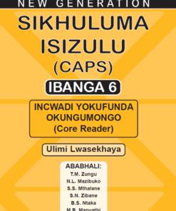 New Generation Sikhuluma Isizulu Grade 6 Core Reader