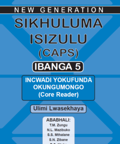 New Generation Sikhuluma Isizulu Grade 5 Core Reader