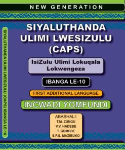 New Generation Siyaluthanda Ulimi Lesizulu Grade 10 Learner Book