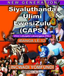 New Generation Siyaluthanda Ulimi Lesizulu Grade 12 Learner Book