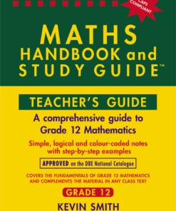 THE MATHS HANDBOOK & STUDY GUIDE – TEACHERS GUIDE Grade: 12
