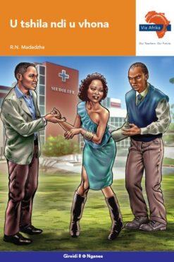 Via Afrika Tshivenḓa Home Language Grade 8 Novel: U tshila ndi u vhona