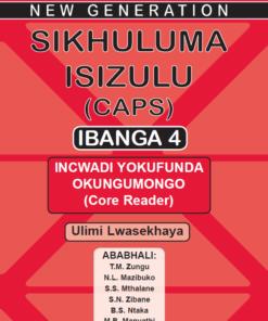 New Generation Sikhuluma Isizulu Grade 4 Core Reader