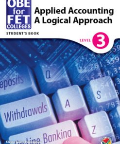 OBE for FET Colleges Applied Accounting: A Logical Approach Level 3 Student's Book