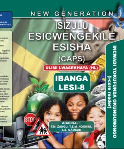 New Generation Isizulu Esicwengekile Grade 8 Core Reader