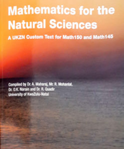 Mathematics for the Natural Sciences:A UKZN stom text for Math150 & Math145