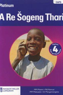 Platinum A Re Sogeng Thari Grade 4 Learner's Book (Sepedi) (Sotho Northern)