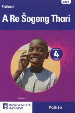 Platinum A Re Sogeng Thari Grade 4 Reader (Sepedi) (Sotho Northern)
