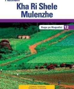 Platinum Kha Ri Shele Mulenzhe Grade 12 Teacher's Guide (CAPS)