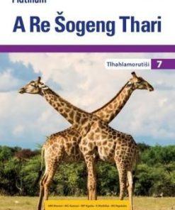 Platinum A Re Šogeng Thari Grade 7 Teacher's Guide (CAPS)