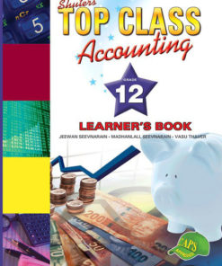 Shuters Top Class Accounting Grade 12 Learners Book