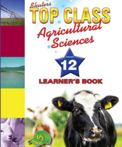 Shuters Top Class Agricultural Sciences Grade 12 Learners Book