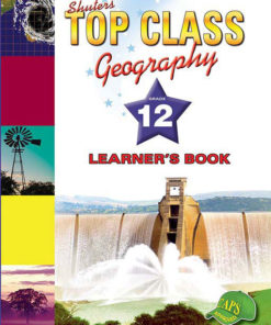 Shuters Top Class Geography Grade 12 Learners Book