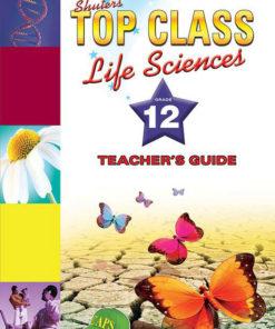 Shuters Top Class Life Sciences Grade 12 Teachers Book