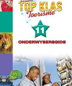 Shuters Top Klas Toerisme Graad 11 Onderwysersgids