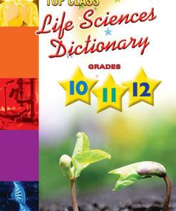 Shuters Top Class Life Sciences Dictionary Grade 10 to 12