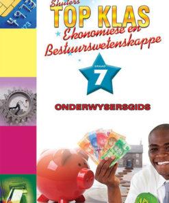 Shuter Top Klas Ekonomiese en Bestuurswetenskappe Graad 7 Onderwysersgids