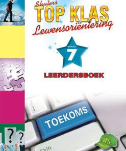 Shuters Top Klas Lewensorientering Graad 7 Leerdersboek