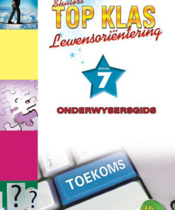 Shuters Top Klas Lewensorientering Graad 7 Onderwysersgids