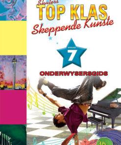 Shuters Top Klas Skeppende Kunste Graad 7 Onderwysersgids