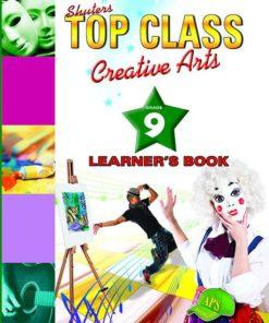 Shuters Top Class Creative Arts Grade 9 Learners Book