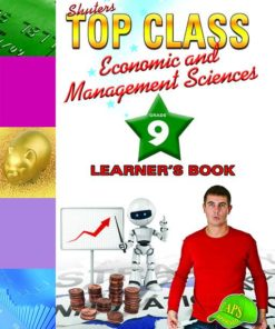 Shuters Top Class Economic and Management Sciences Grade 9 Learners Book
