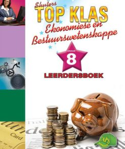 Shuters Top Klas Ekonomiese en Bestuurswetenskappe Graad 8 Leerdersboek