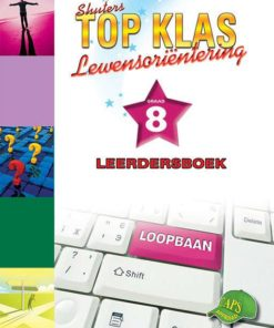 Shuters Top Klas Lewensorientering Graad 8 Leerdersboek
