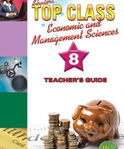 Shuters Top Class Economic and Management Sciences Grade 8 Teachers Guide