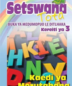 Setswana Tota Medumo le Ditlhaka Kereiti 3 Buka ya Morutabana