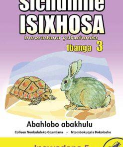 Sichumile IsiXhosa Incwadana yokufunda Ibanga 3 Abahlobo abakhulu Incwadana 5