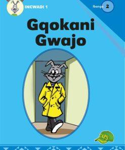Gqokani Gwajo Ibanga 2 Incwadi 1