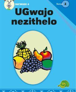 UGwajo nezithelo Ibanga 2 Incwadi 4