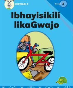 Ibhayisikili LikaGwajo Ibanga 2 Incwadi 5