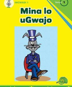 Ugwajo Incwadi 1 Ibanga 1 Mina Lo uGwajo