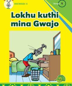 Ugwajo Incwadi 4 Lokhu Kuthi Mina Gwajo ibanga 1