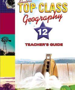 Shuters Top Class Geography Grade 12 Teachers Guide