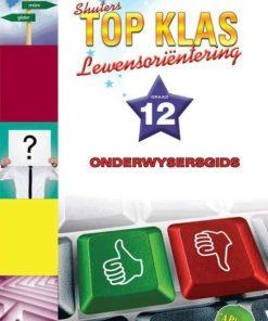 Shuters Top Klas Lewensorientering Graad 12 Onderwysersgids
