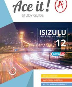 Ace it! IsiZulu First Additional Language Grade 12