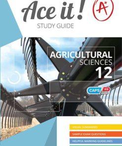 Ace It! Agricultural Sciences  Grade 12