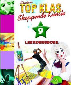 TOP KLAS SKEPPENDE KUNSTE GRAAD 9 LEERDERSBOEK
