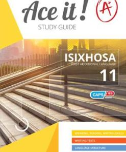 Ace it! IsiXhosa First Additional Language Grade 11