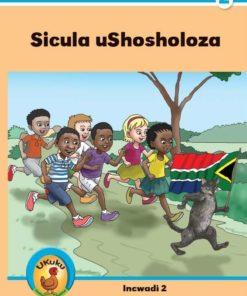 Ukuku Reading Scheme Blue Series: Level 2- Book 2- Sicula uShosholoza