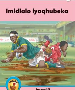 Ukuku Reading Scheme Blue Series: Level 2- Book 5- Imidlalo Iyaqhubeka